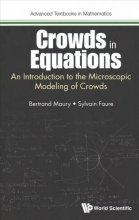 Bertrand (Univ Paris Sud, France) Maury,   Sylvain (Univ Paris Sud, France & Cnrs, France) Faure Crowds In Equations: An Introduction To The Microscopic Modeling Of Crowds