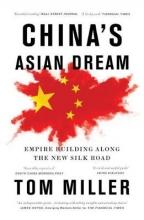 Tom Miller China`s Asian Dream