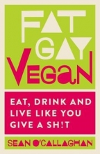 Sean O`Callaghan Fat Gay Vegan