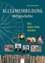 Zimmermann, Martin,   Kock, Hauke Allgemeinbildung. Weltgeschichte