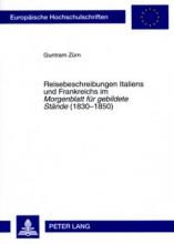 Zürn, Guntram Reisebeschreibungen Italiens und Frankreichs im Morgenblatt für gebildete Stände (1830-1850)