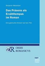 Meisnitzer, Benjamin Das Präsens als Erzähltempus im Roman