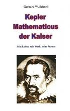 Schnell, Gerhard W. Kepler Mathematicus der Kaiser