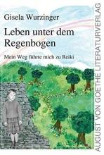 Wurzinger, Gisela Leben unter dem Regenbogen