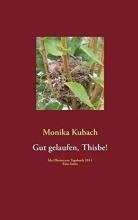 Kubach, Monika Gut gelaufen, Thisbe!
