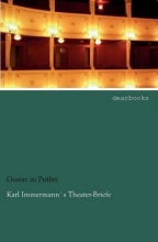 Putlitz, Gustav zu Karl Immermann`s Theater-Briefe