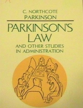 Parkinson, Cyril Northcote Parkinson`s Law, and Other Studies in Administration