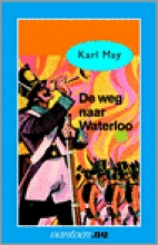 Karl  May Vantoen.nu De weg naar Waterloo