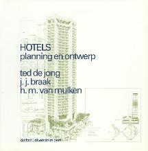 H.M. van Mulken Ted de Jong  J.J. Braak, Hotels planning en ontwerp