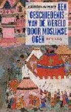 Tamim Ansary , Een geschiedenis van de wereld door moslimse ogen