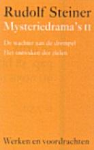 Rudolf Steiner , Mysteriedrama`s II