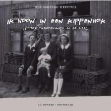 Heppner, M.A. Ik woon in een kippenhok