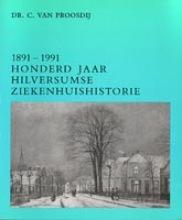 Proosdy 1891-1991 hilversumse ziekenhuishistori