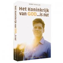 Bobby Schuller , Het koninkrijk van God is nu!