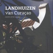 Jeannette van Ditzhuijzen , Landhuizen van Curaçao