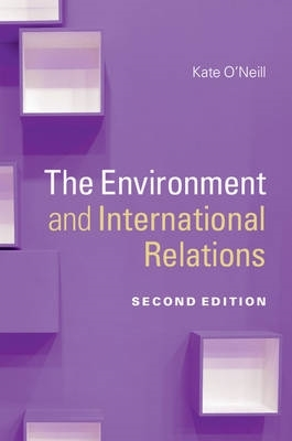 Kate (University of California, Berkeley) O`Neill,The Environment and International Relations