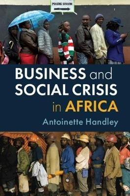 Antoinette (University College, University of Toronto) Handley,Business and Social Crisis in Africa