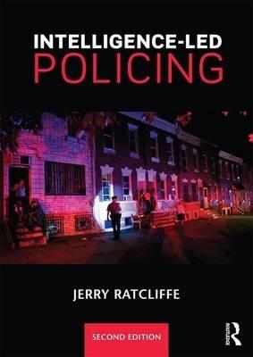 Jerry H. (Temple University, USA.) Ratcliffe,Intelligence-Led Policing
