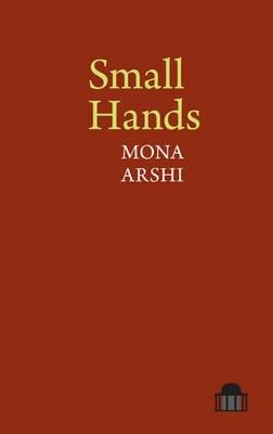 Mona Arshi,Small Hands