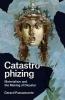 Gerard Passannante, Catastrophizing