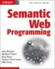 Hebeler, et al, Semantic Web Programming
