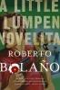 Bolaño, Roberto, Little Lumpen Novelita