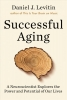 J. Levitin Daniel, Successful Aging