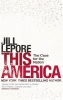 Jill Lepore, This America: The Case for the Nation