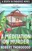 Thorogood, Robert, Meditation on Murder