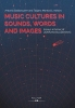 Baldassarre, Antonio,   Markovic, Tatjana, Music Cultures in Sounds, Words and Images