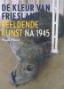 <b>Huub Mous</b>,De kleur van Friesland