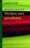 Lenette Schuijt, Praktijkboek - Werken met paradoxen