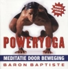 <b>Baron Baptiste</b>,Poweryoga: Meditatie door beweging
