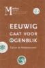 Jasmijn Bovendeert e.a. (red.), Eeuwig gaat voor ogenblik
