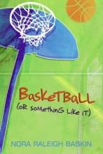 Baskin, Nora Raleigh Basketball or Something Like It