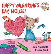 Numeroff, Laura Joffe Happy Valentine`s Day, Mouse!