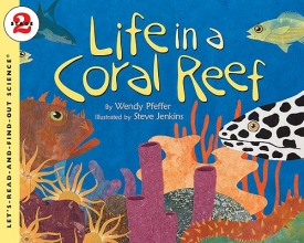 Pfeffer, Wendy Life in a Coral Reef