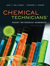 Ballinger, Jack T. Chemical Technicians` Ready Reference Handbook