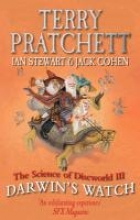 Pratchett, Terry Science of Discworld III: Darwin`s Watch