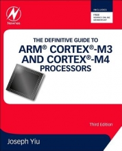 Yiu, Joseph The Definitive Guide to ARM® Cortex®-M3 and Cortex®-M4 Processors