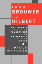 Paolo Mancosu From Brouwer to Hilbert