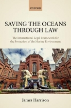 Harrison, James Saving the Oceans Through Law
