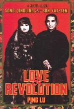 Lu, Ping Love and Revolution - A Novel About Song Qingling and Sun Yat-sen