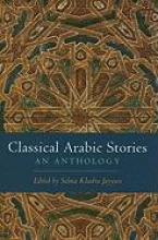 Jayyusi, Salma Khadra Classical Arabic Stories - An Anthology