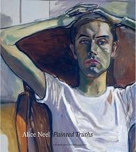 Walker, Barry Alice Neel - Painted Truths