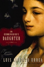 Urrea, Luis Alberto The Hummingbird`s Daughter