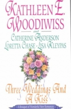 Woodiwiss, Kathleen E. Three Weddings and a Kiss