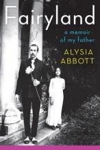Abbott, Alysia Fairyland - A Memoir of My Father