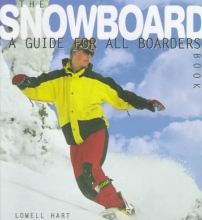 Hart, Lowell The Snowboard Book