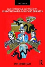 Robertson, Iain Understanding Art Markets